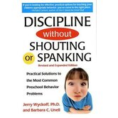 Discipline without Shouting or Spanking Book