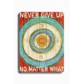 "Never Give Up Wood Sign - 12"" x 9"""