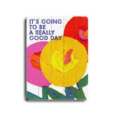 "It's Going to be a Really Good Day Wood Sign - 12"" x 9"""
