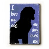 I Love My Dog Sign - 12&quot; x 9&quot;