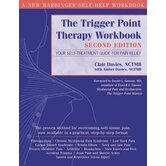 The Trigger Point Therapy Workbook Your Self-Treatment Guide for Pain Relief