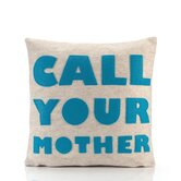 &quot;Call Your Mother&quot; Decorative Pillow