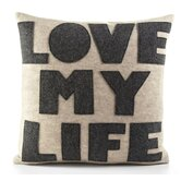 """Love My Life"" Decorative Pillow"