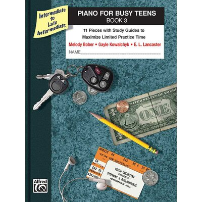 Alfred Publishing Company Piano for Busy Teens, Book 3