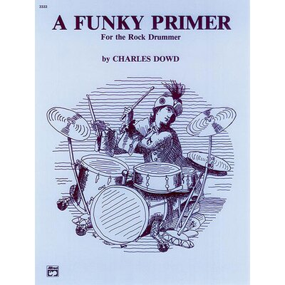 Alfred Publishing Company A Funky Primer for the Rock Drummer