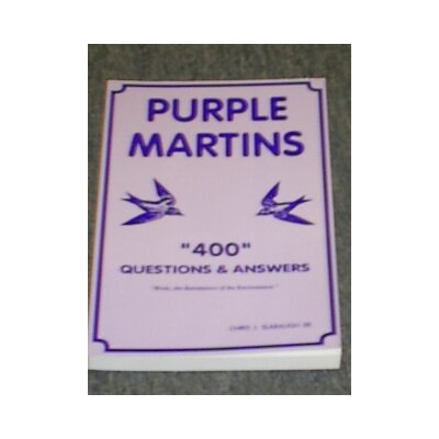 Books, Misc Purple Martins 400 Questions and Answers by Chris J. Slabaugh, Sr. Book