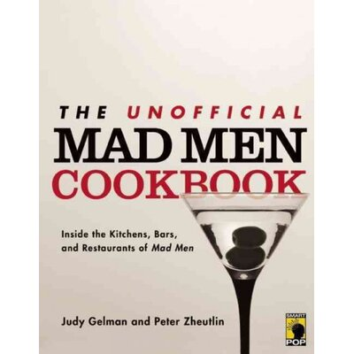 Perseus Distribution Services The Unofficial Mad Men Cookbook