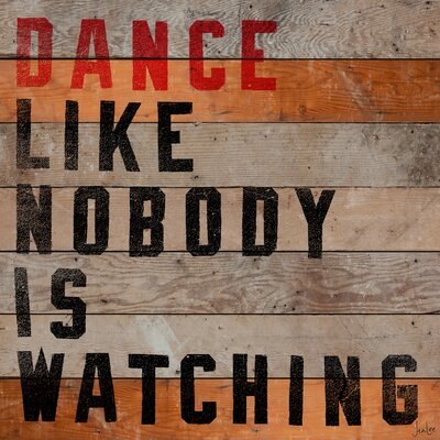 Jen Lee Art Dance Like Nobody Is Watching Reclaimed Wood - Douglas Fir Art