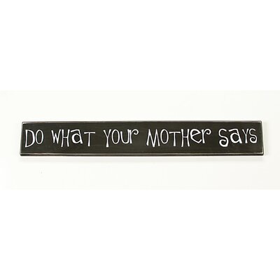 Twelve Timbers &quot;Do What Your Mother Says&quot; Sign Board