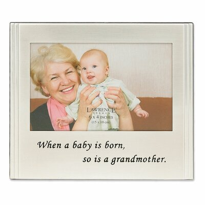 When A Baby Is Born, So Is A Grandmother Picture Frame