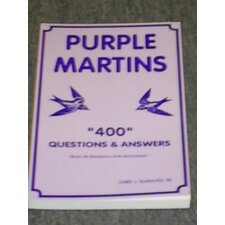 Purple Martins 400 Questions and Answers by Chris J. Slabaugh, Sr. Book