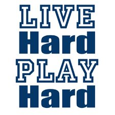 Live Hard Play Hard Wall Art Print