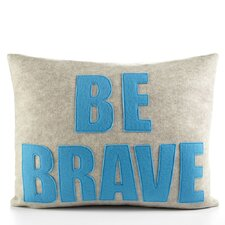 """Be Brave"" Decorative Pillow"