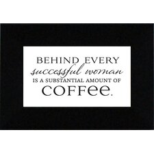 Behind Every Successful Woman Print Art