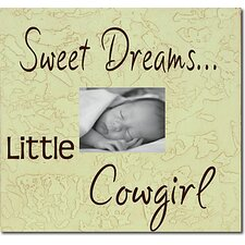 Sweet Dreams...Little Cowgirl Child Frame