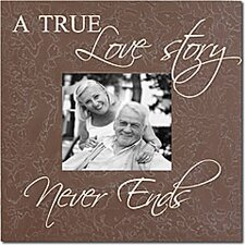A True Love Story Never Ends Home Frame