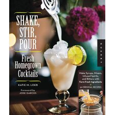 Shake, Stir, Pour-Fresh Homegrown Cocktails