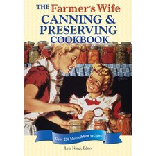 Farmer's Wife Canning and Preserving Cookbook