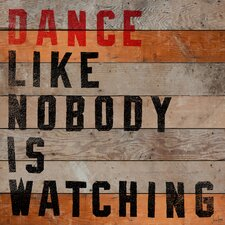 Dance Like Nobody Is Watching Reclaimed Wood - Douglas Fir Art
