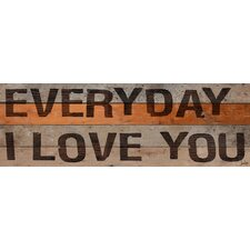 Everyday I Love You Stencil Reclaimed Wood - Douglas Fir Art