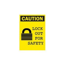"X 10"" Self Stick Sign W/Caution Header & Legend Lock Out For Safety"
