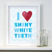 I Heart Shiny White Teeth Print Art