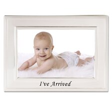 I've Arrived Picture Frame